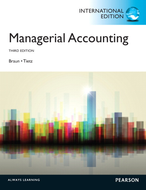 introduction to managerial accounting braun karen tietz wendy and harrison walter Managerial accounting 4th edition solutions manual braun tietz 4th edition by karen w braun wendy m tietz introduction to managerial accounting 7th.