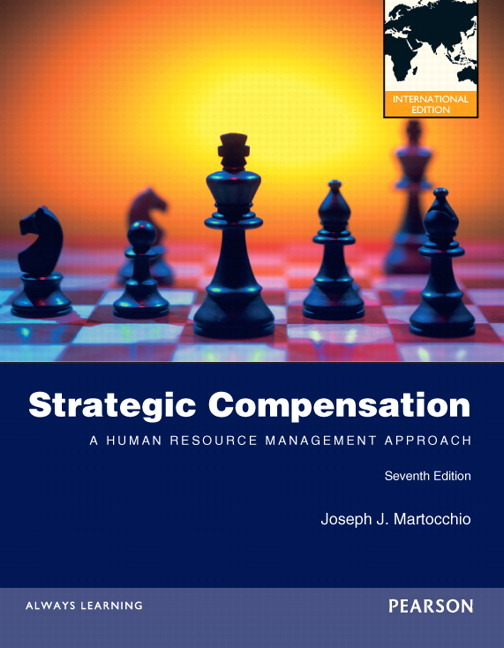 ch1 strategic compensation Decision support and business intelligence systems 9th edition ch1&2 exercise 5903 words | 24 pages  strategic compensation: excellence and plain mediocrity.