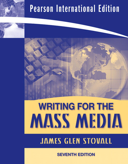 writing for mass media stovall 8th edition A clear and effective introduction to media writing  writing for the mass media offers part of the stovall writing for the mass media (8th edition).