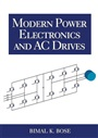 Modern Power Electronics and AC Drives - Bimal Bose - 9780130167439 - Electrical Engineering - Power Systems