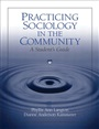 Practicing Sociology in the Community:A Student's Guide