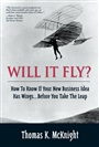 Will It Fly? How to Know if Your New Business Idea Has Wings...Before You Take the Leap - Thomas K. McKnight - 9780130462213 - Management  (138)