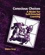 Conscious Choices:A Model for Self-Directed Learning