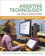 Assistive Technology in the Classroom:Enhancing the School Experiencesof Students with Disabilities - Amy Dell - 9780131390409 - Education - Special Education