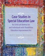 Case Studies in Special Education Law