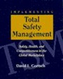 Implementing Total Safety Management - DavidGoetsch - 9780132434867 - Decision Sciences - Operations Management