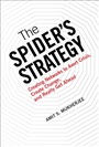 Spider's Strategy, The:Creating Networks to Avert Crisis, Create Change, and Really Get Ahead (paperback)