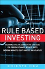 Rule Based Investing:Designing Effective Quantitative Strategies for Foreign Exchange, Interest Rates, Emerging Markets, Equi