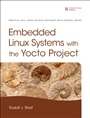 Embedded Linux Systems with the Yocto Project - Rudolf J. Streif - 9780133443240 (80)