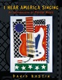 I Hear America Singing:An Introduction to Popular Music