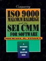 Comparing ISO 9000, Malcolm Baldrige, And the SEI CMM for Software