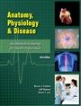 Anatomy, Physiology, and Disease