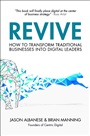 Revive:How to Transform Traditional Businesses into Digital Leaders