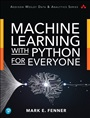 Machine Learning with Python for Everyone - Mark Fenner - 9780134845623 - Programmiersprachen - Python (102)
