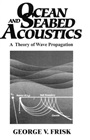 Ocean and Seabed Acoustics:A Theory of Wave Propagation