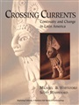 Crossing Currents:Continuity and Change in Latin America