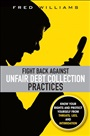 Fight Back Against Unfair Debt Collection Practices - Fred Williams - 9780137058303 (83)