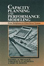 Capacity Planning and Performance Modeling:From Mainframes to Client-Server Systems