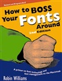 How to Boss Your Fonts Around - Robin Williams - 9780201696400 - Grafik, Photoshop, DTP, CAD - Desktop & Electronic Publishing (126)