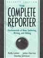 Complete Reporter, The:Fundamentals of News Gathering, Writing, and Editing