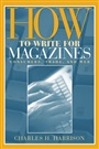 How to Write for Magazines:Consumers, Trade and Web