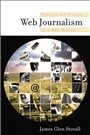 Web Journalism:Practice and Promise of a New Medium