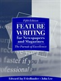 Feature Writing for Newspapers and Magazines:The Pursuit of Excellence - Edward Friedlander - 9780205381913 - Journalism - Journalism