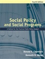 Social Policy and Social Programs:A Method for the Practical Public Policy Analyst - Donald Chambers - 9780205408122