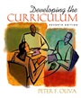 Developing the Curriculum - Peter Oliva - 9780205593507 - Education - Administration/Leadership