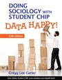 Doing Sociology with Student CHIP:Data Happy!