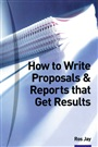 How to Write Proposals & Reports That Get Results - Ros Jay - 9780273644972 - Management  (89)