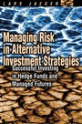 Managing Risk in Alternative Investment Strategies:Successful Investing in Hedge Funds and Managed Futures - Lars Jaeger - 9780273656982 - Management
