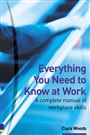Everything You Need to Know at Work