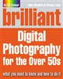 Brilliant Digital Photography for the Over 50's