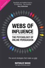 Webs of Influence: The Psychology of Online Persuasion:The secret strategies that make us click