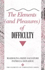 Elements (and Pleasures) of Difficulty, The