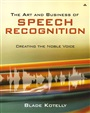 Art and Business of Speech Recognition, The