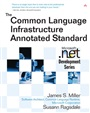 Common Language Infrastructure Annotated Standard, The - James Miller - 9780321154934 - Programmiersprachen - .NET