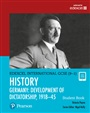 Edexcel International GCSE (9-1) History Development of Dictatorship: Germany 1918–45 Student Book