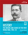 Edexcel International GCSE (9-1) History The Origins and Course of the First World War, 1905–18 Student Book