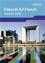 Edexcel A Level French (A2) Teacher's Guide & CDROM