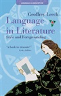 Language in Literature:Style and Foregrounding - Geoffrey Leech - 9780582051096