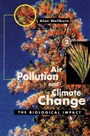 Air Pollution and Climate Change:The Biological Impact