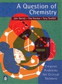 A Question of Chemistry:Creative Problems for Critical Thinkers