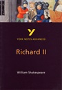 Richard II: York Notes Advanced