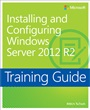 Installing and Configuring Windows Server? 2012 R2