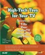 High-Tech Toys for Your TV:Secrets of TiVo, Xbox, ReplayTV, UltimateTVand More