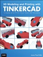 3D Modeling and Printing with Tinkercad:Create and Print Your Own 3D Models