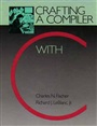 Crafting a Compiler with C - Charles N. Fischer - 9780805321661 - Computer Science - Programming - General (106)