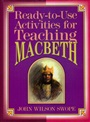 Ready-To-Use Materials For Teaching Macbeth